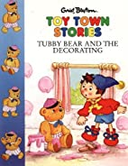 Tubby Bear and the Decorating (Toy Town…