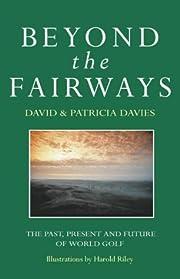 Beyond the Fairways de David Davies