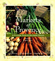 Markets of Provence: A Culinary Tour of…