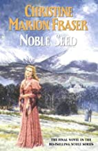 Noble Seed by Christine Marion Fraser