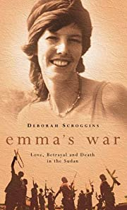 Emma's War: Love, Betrayal and Death in the…
