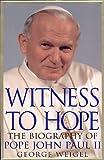 Witness to hope : the biography of Pope John Paul II / George Weigel