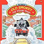 The Return of Old Smokey the Steam Train by…