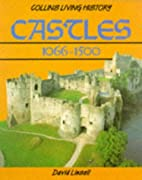 Castles, 1066-1500 (Living History) by…