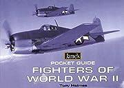 Fighters of World War II de Tony Holmes