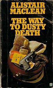 The Way to Dusty Death – tekijä: Alistair…