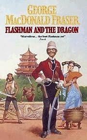 Flashman 10: Flashman and the Dragon (The…