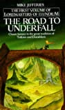 The Road To Underfall (Loremasters Of Elundium)