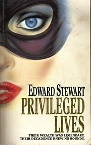Privileged Lives – tekijä: Edward Stewart
