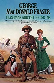 Flashman 06: Flashman and the Redskins (The…