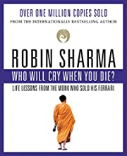 Who Will Cry When You Die? de Robin Sharma