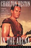In the arena : the autobiography / Charlton Heston