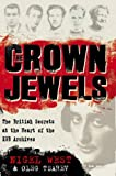The crown jewels : the British secrets exposed by the KGB archives / Nigel West and Oleg Tsarev