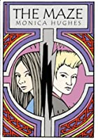 The Maze by Monica Hughes