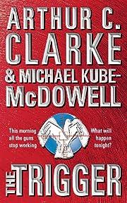 The Trigger de Arthur C. ; Kube-McDowell…
