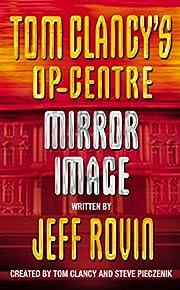 Mirror Image (Tom Clancy's Op-centre)…