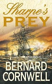 Sharpe's Prey de Bernard Cornwell