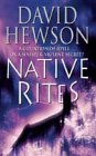 Native Rites by David Hewson