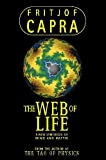 The web of life : a new synthesis of mind and matter / Fritjof Capra