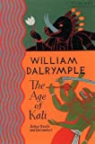 The age of Kali : Indian travels & encounters / William Dalrymple