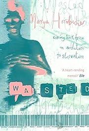 Wasted – tekijä: Marya Hornbacher