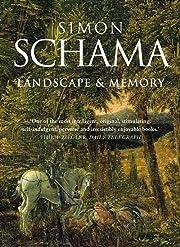 Landscape and Memory von Simon Schama