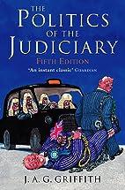 Politics of the Judiciary by J. A. G.…