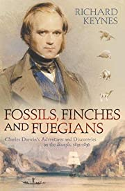 Fossils, Finches and Fuegians: Charles…