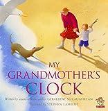 My grandmother's clock / Geraldine McCaughrean ; illustrator, Stephen Lambert