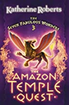 The Amazon Temple Quest by Katherine Roberts