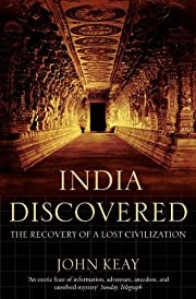 India Discovered : The Recovery of a Lost…