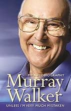 Murray Walker: Unless I'm Very Much Mistaken…