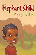 Elephant Child (Roaring Good Reads) by Mary…