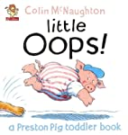 Little Oops! (A Preston Pig Toddler Book) by…
