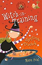 Spelling Trouble (Witch-in-Training) by…