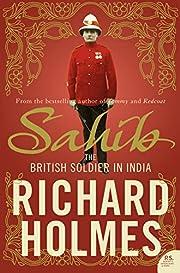 Sahib: The British Soldier in India…