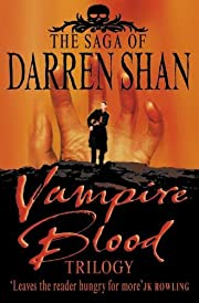 Vampire Blood Trilogy (Cirque Du Freak, The…