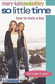 How to Train a Boy (So Little Time) av…