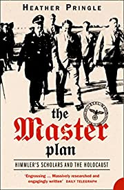 The Master Plan: Himmler's Scholars and the…
