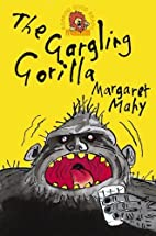 The Gargling Gorilla (Roaring Good Reads) by…