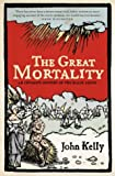 The great mortality : an intimate history of the Black Death / John Kelly