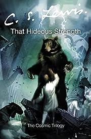 That Hideous Strength: A Modern Fairy-Tale…