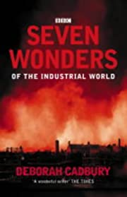 Seven Wonders of the Industrial World –…