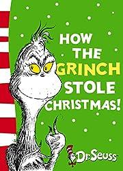 How the Grinch stole Christmas! por Dr.…
