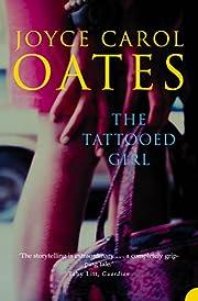 The Tattooed Girl av Joyce Carol Oates