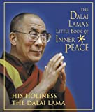 Little book of inner peace / His Holiness the Dalai Lama with Frédérique Hatier ; translated from the French by Dominique Side