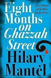 EIGHT MONTHS ON GHAZZAH STREET door Hilary…