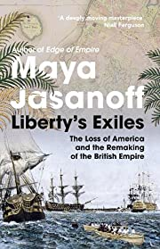 Liberty's Exiles - the Loss of America and…