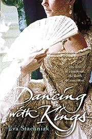 Dancing with Kings por Eva Stachniak