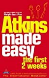 Atkins Made Easy: The First 2 Weeks Book